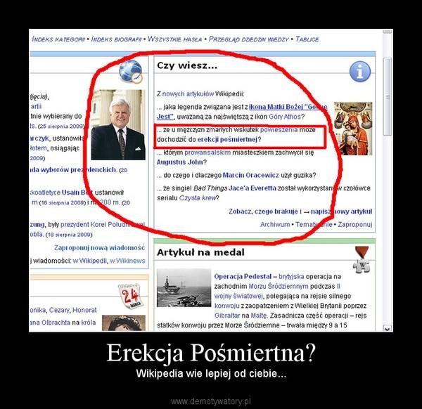 Erekcja Pośmiertna? – Wikipedia wie lepiej od ciebie...