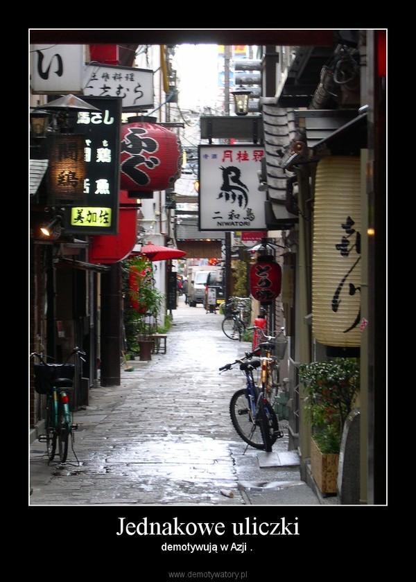 Jednakowe uliczki – demotywują w Azji .