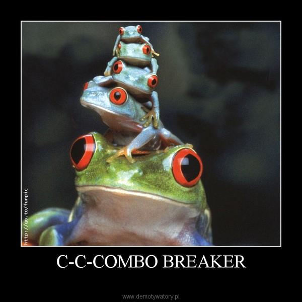 C-C-COMBO BREAKER –