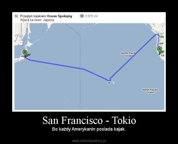 San Francisco - Tokio – Bo każdy Amerykanin posiada kajak.