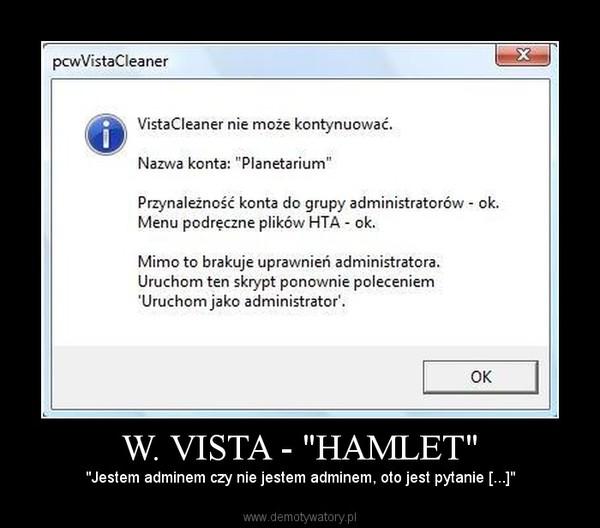 """W. VISTA - """"HAMLET"""" – """"Jestem adminem czy nie jestem adminem, oto jest pytanie [...]"""""""