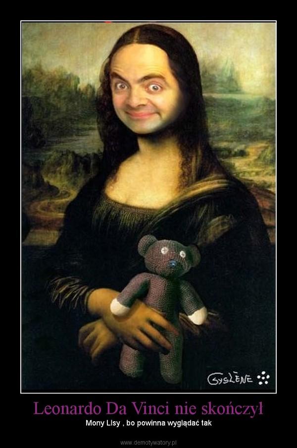 Leonardo Da Vinci nie skończył –  Mony LIsy , bo powinna wyglądać tak