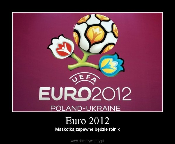 Euro 2012 – Maskotką zapewne będzie rolnik