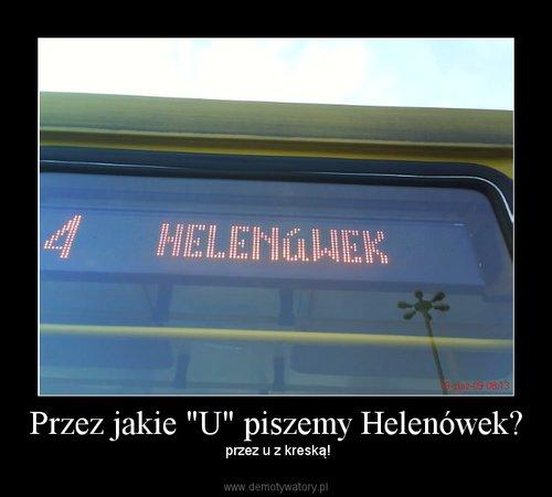 """Przez jakie """"U"""" piszemy Helenówek?"""