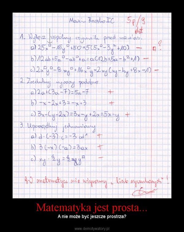 Matematyka jest prosta... – A nie może być jeszcze prostrza?