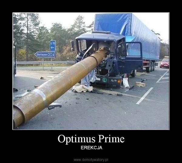 Optimus Prime –  EREKCJA