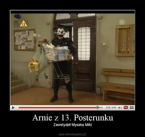 Arnie z 13. Posterunku – Zawstydził Myszkę Miki