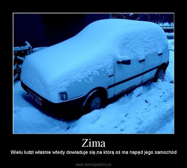 Zima – Wielu ludzi właśnie wtedy dowiaduje się,na którą oś ma napęd jego samochód