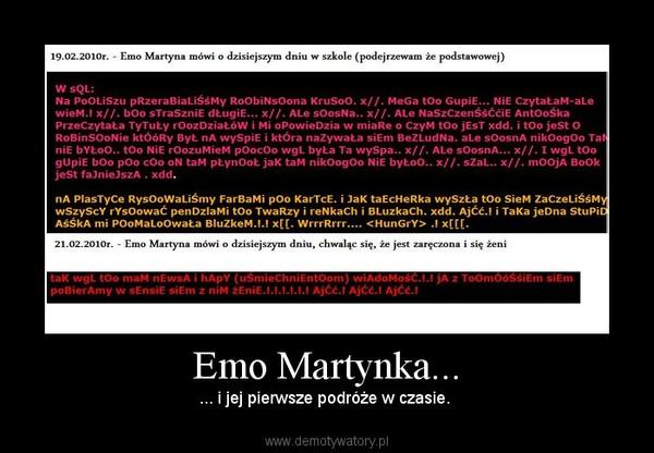 Emo Martynka... – ... i jej pierwsze podróże w czasie.