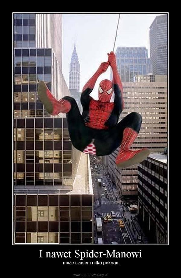 I nawet Spider-Manowi –  może czasem nitka pęknąć.