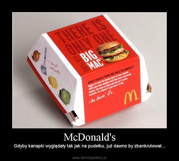 McDonald's – Gdyby kanapki wyglądały tak jak na pudełku, już dawno by zbankrutował...