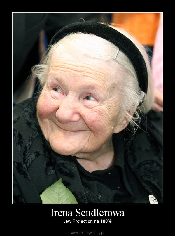 Irena Sendlerowa – Jew Protection na 100%