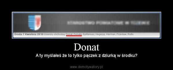 Donat – A ty myślałeś że to tylko pączek z dziurką w środku?