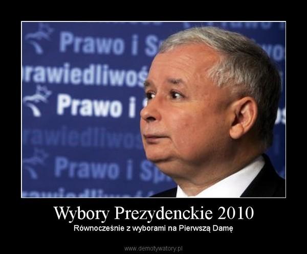 Wybory Prezydenckie 2010 – Równocześnie z wyborami na Pierwszą Damę