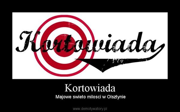 Kortowiada –  Majowe swieto milosci w Olsztynie