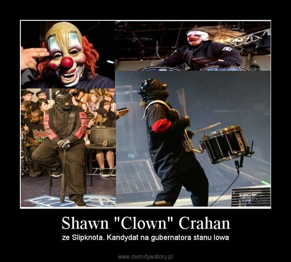 "Shawn ""Clown"" Crahan – ze Slipknota. Kandydat na gubernatora stanu Iowa"