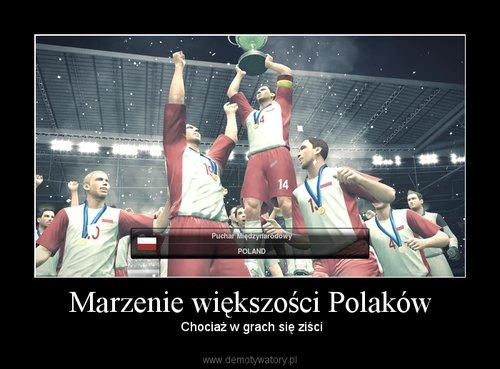 Marzenie większości Polaków
