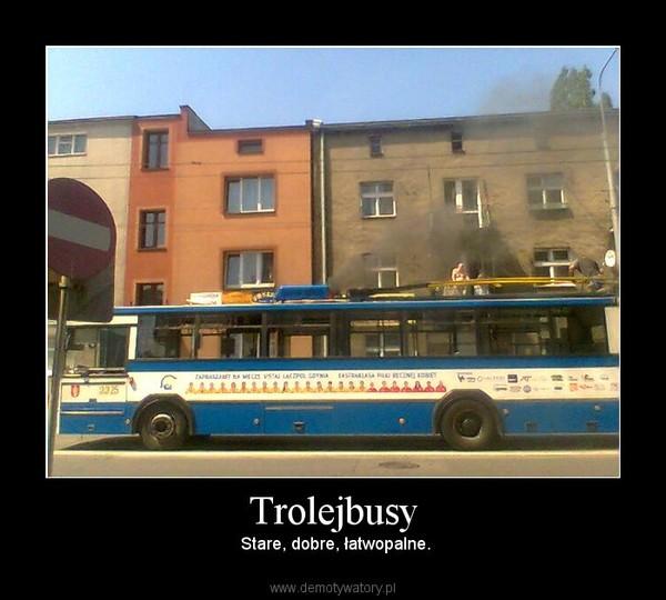 Trolejbusy –  Stare, dobre, łatwopalne.