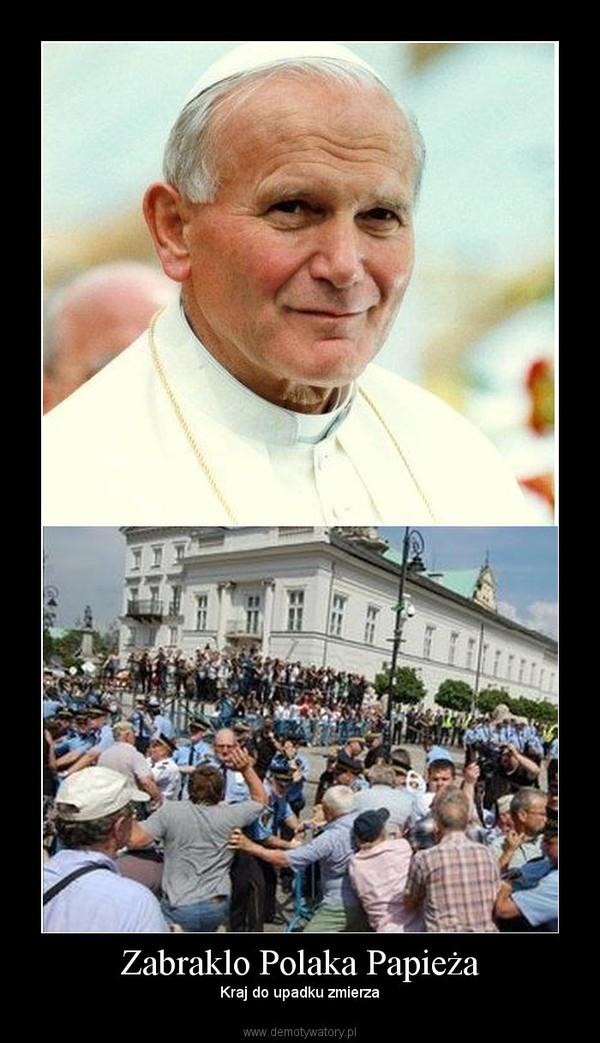 Zabraklo Polaka Papieża – Kraj do upadku zmierza