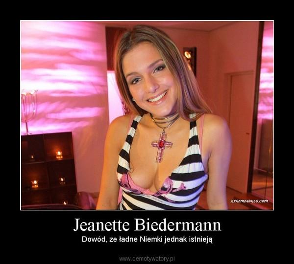 Jeanette Biedermann – Dowód, ze ładne Niemki jednak istnieją