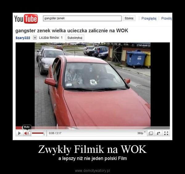 Zwykły Filmik na WOK – a lepszy niż nie jeden polski Film