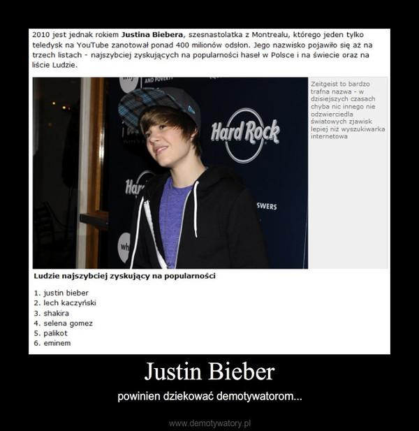 Justin Bieber – powinien dziekować demotywatorom...