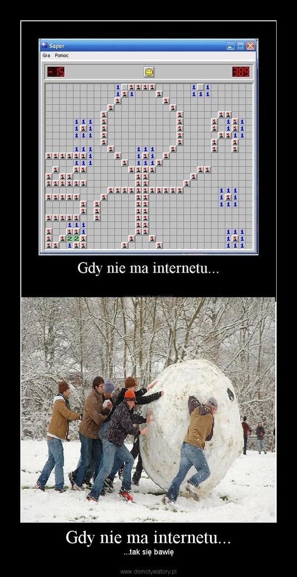Gdy nie ma internetu... – ...tak się bawię