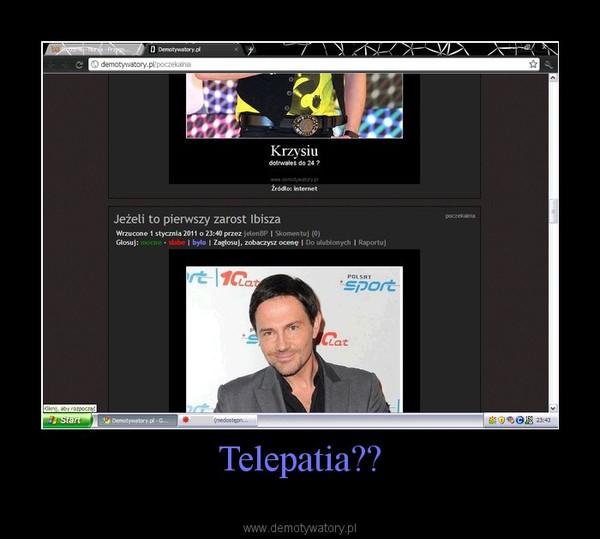 Telepatia?? –