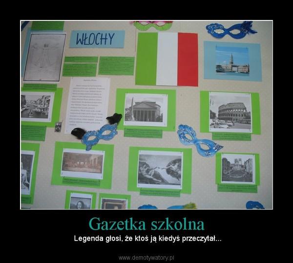 Gazetka szkolna – Legenda głosi, że ktoś ją kiedyś przeczytał...