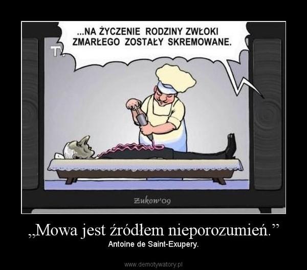 """""""Mowa jest źródłem nieporozumień."""" – Antoine de Saint-Exupery."""
