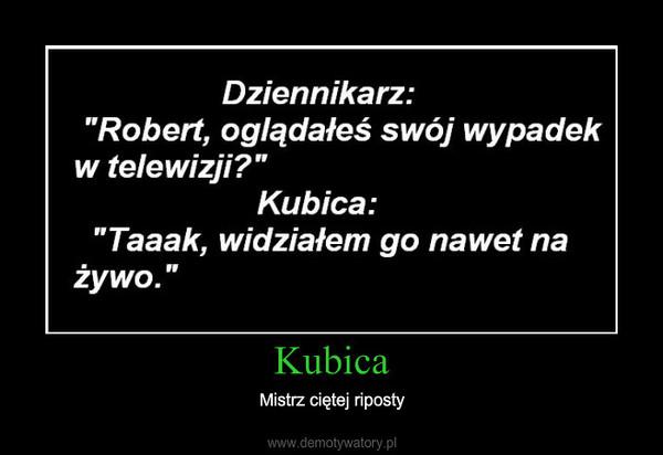 Kubica – Mistrz ciętej riposty