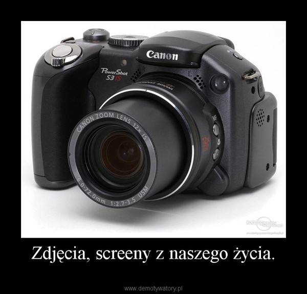 Zdjęcia, screeny z naszego życia. –