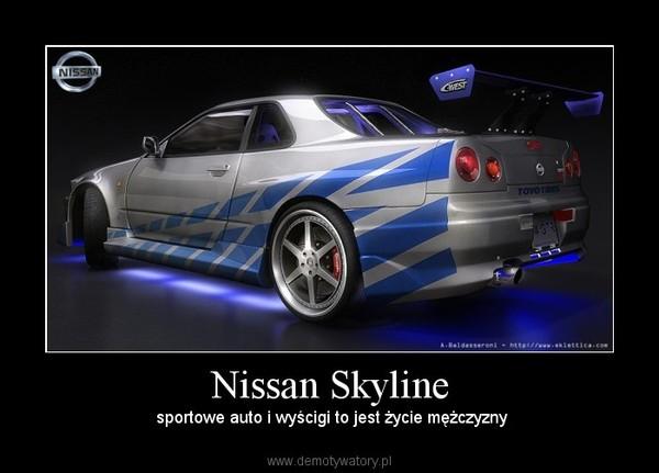 Nissan Skyline – sportowe auto i wyścigi to jest życie mężczyzny