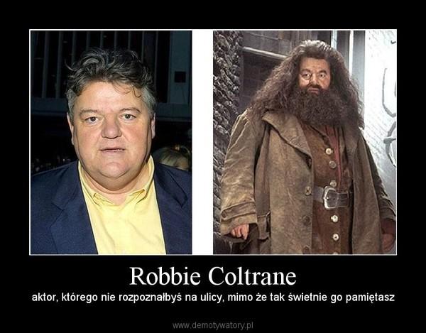 Robbie Coltrane – aktor, którego nie rozpoznałbyś na ulicy, mimo że tak świetnie go pamiętasz
