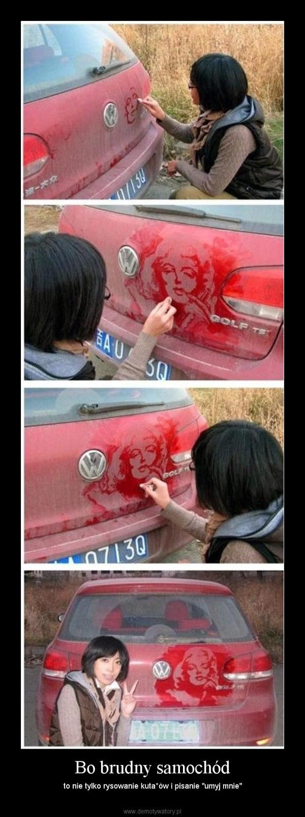 """Bo brudny samochód – to nie tylko rysowanie kuta*ów i pisanie """"umyj mnie"""""""