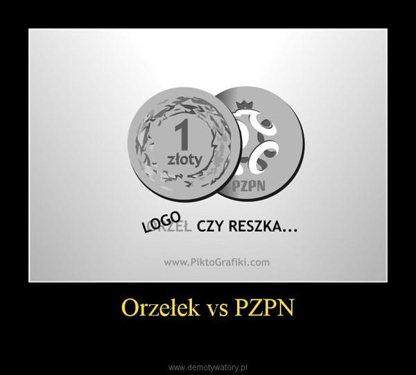 Orzełek vs PZPN –