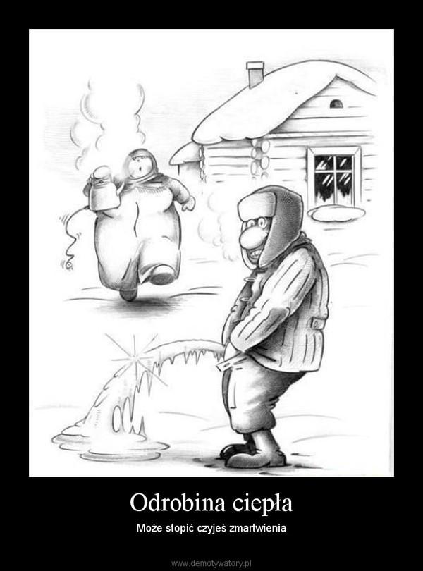 Odrobina ciepła – Może stopić czyjeś zmartwienia