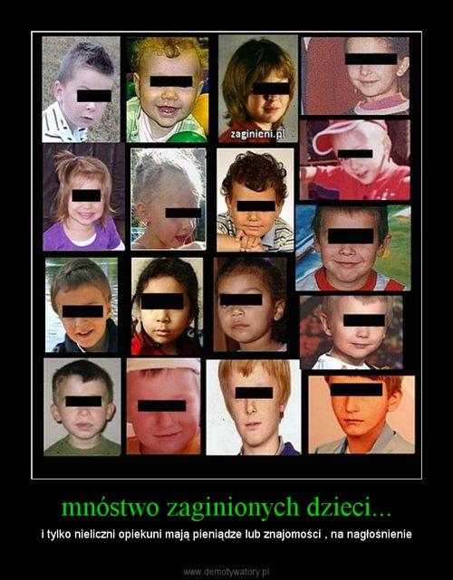 mnóstwo zaginionych dzieci...