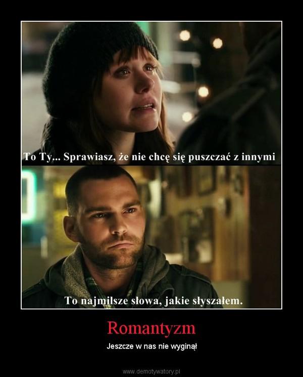 Romantyzm – Jeszcze w nas nie wyginął