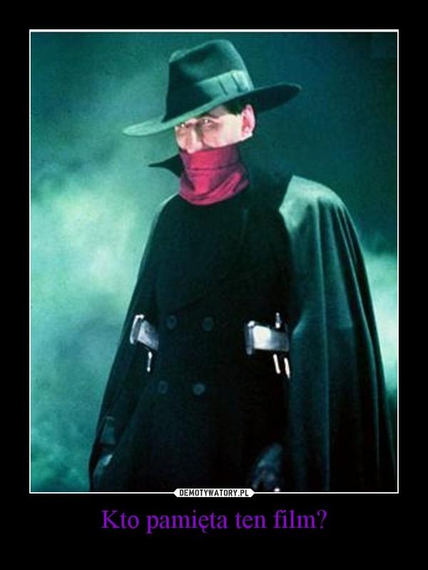Kto pamięta ten film? –