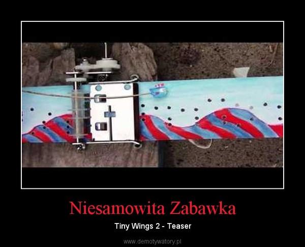 Niesamowita Zabawka – Tiny Wings 2 - Teaser