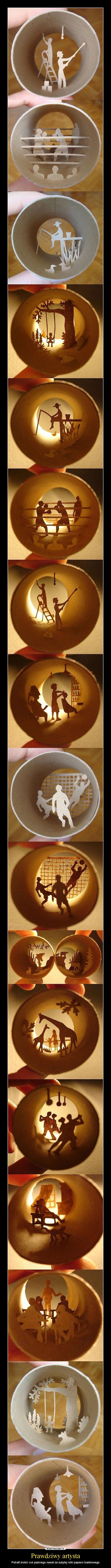 Prawdziwy artysta – Potrafi zrobić coś pięknego nawet ze zużytej rolki papieru toaletowego