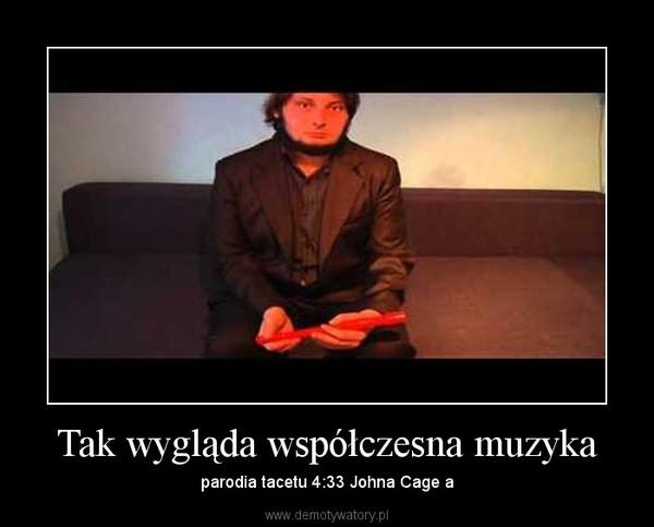 Tak wygląda współczesna muzyka – parodia tacetu 4:33 Johna Cage a