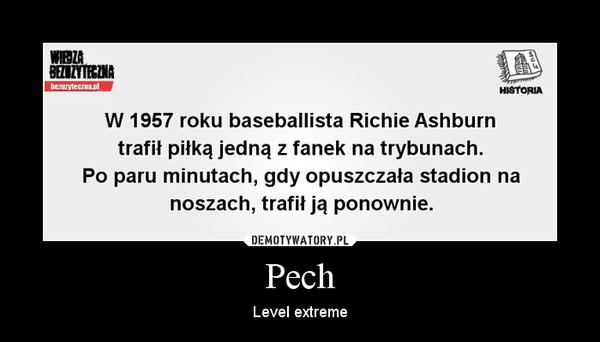 Pech – Level extreme