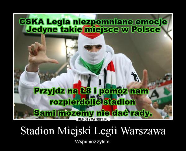 Stadion Miejski Legii Warszawa – Wspomoz zylete.
