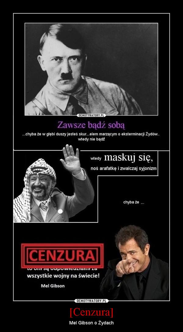 [Cenzura] – Mel Gibson o Żydach