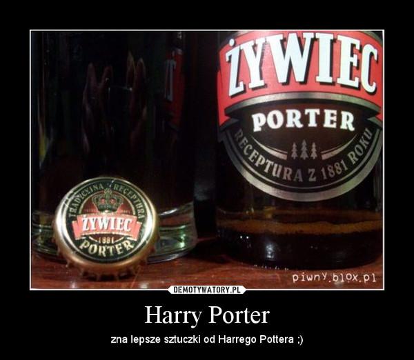 Harry Porter – zna lepsze sztuczki od Harrego Pottera ;)