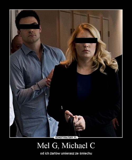 Mel G, Michael C