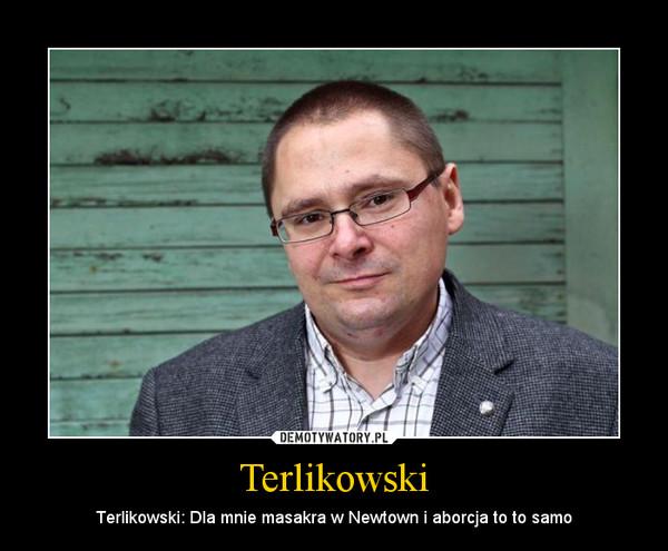 Terlikowski – Terlikowski: Dla mnie masakra w Newtown i aborcja to to samo