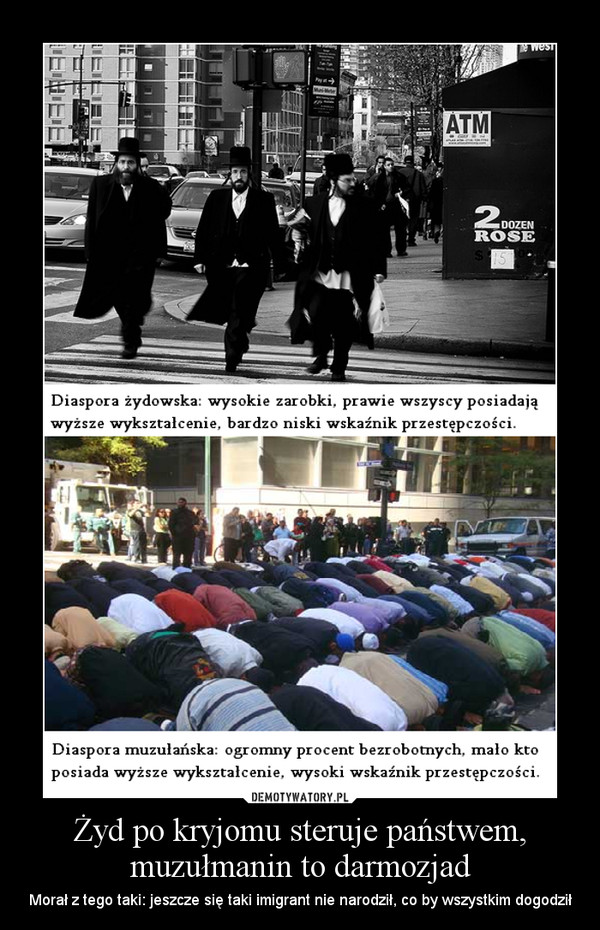 Żyd po kryjomu steruje państwem, muzułmanin to darmozjad – Morał z tego taki: jeszcze się taki imigrant nie narodził, co by wszystkim dogodził